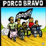 porco bravo grooo