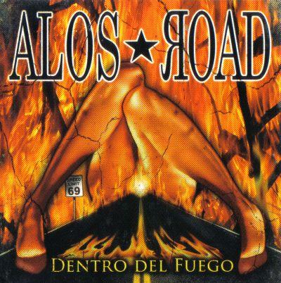 Alos Road Dentro del Fuego